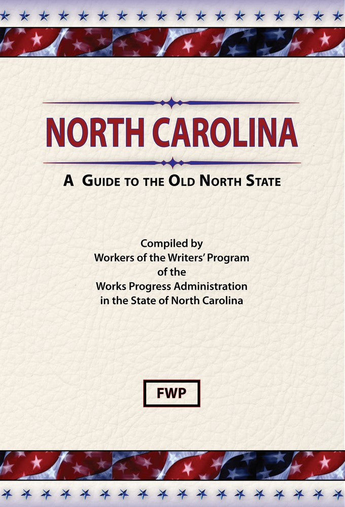 North Carolina: A Guide To The Old North State