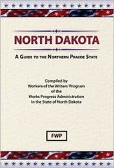 North Dakota: A Guide To The Northern Prairie State