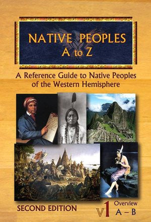Native Peoples A to Z: A Reference Guide to Native Peoples of the Western Hemisphere
