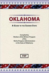 Oklahoma: A Guide To The Sooner State