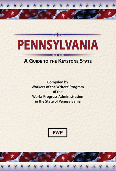 Pennsylvania: A Guide To The Keystone State