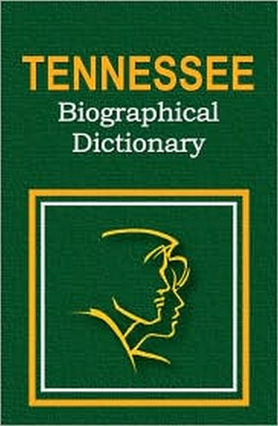 Tennessee Biographical Dictionary