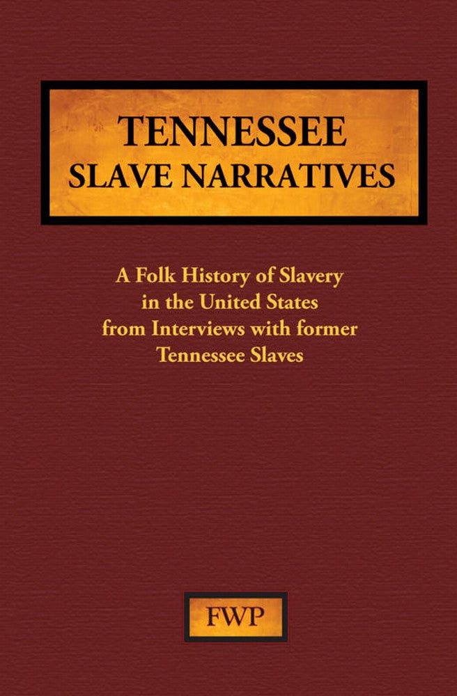 Tennessee Slave Narratives