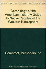 Chronology of the American Indian: A Guide to Native Peoples of the Western Hemisphere