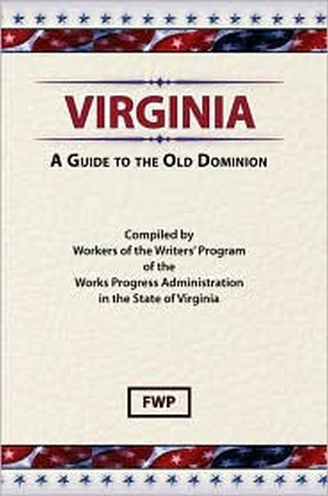 Virginia: A Guide To The Old Dominion