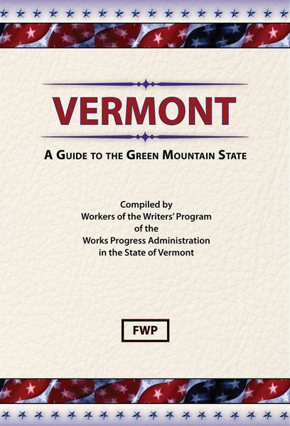 Vermont: A Guide To The Green Mountain State