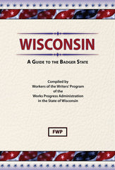 Wisconsin: A Guide To The Badger State