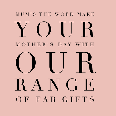 Mum's The Word, Fab Gifts for Mothers Day