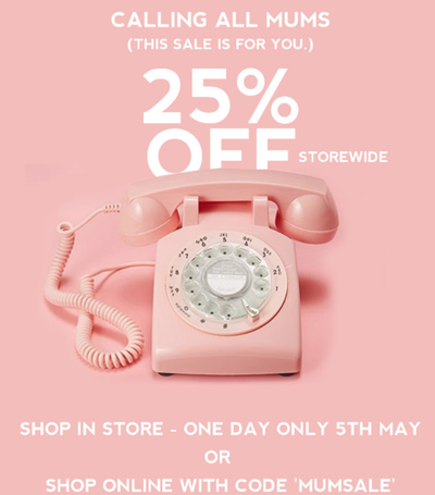 Calling All Mum's, One Day Sale