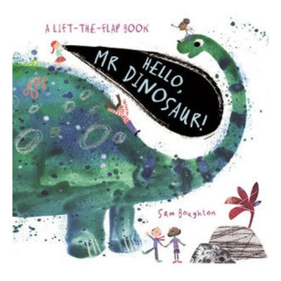 Hello Mr Dinosaur - Lift the Flap