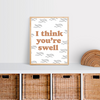 I think you're swell digital print
