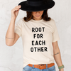 Root for each other adult tee
