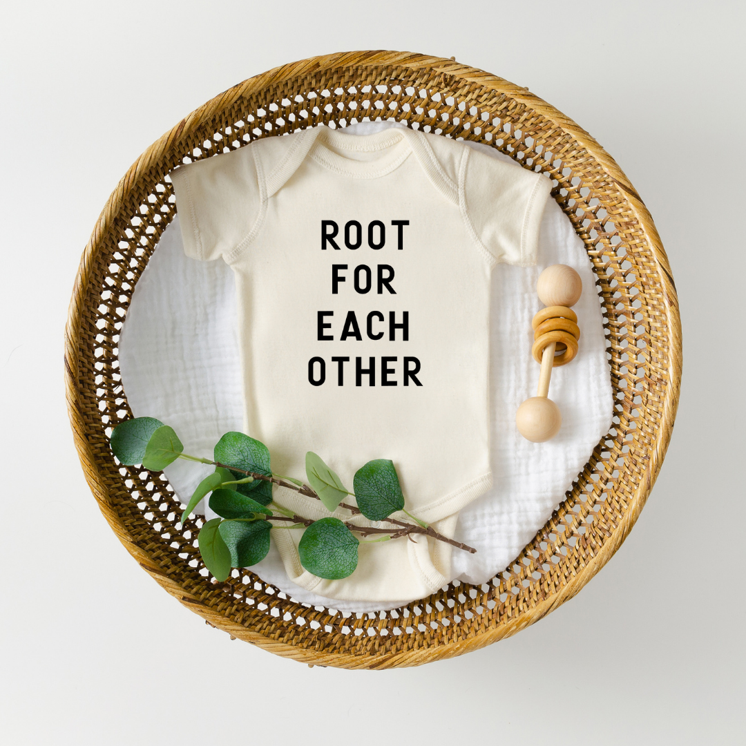 Root for each other infant