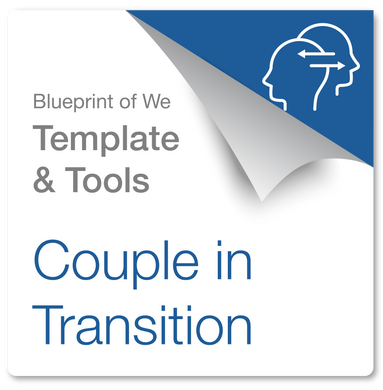 Couple in Transition: Blueprint of We Template & Collaboration Coaching