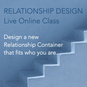 JUN. 2020 Blueprint of We: Relationship Design: Transitions - 2-Part ONLINE CLASS