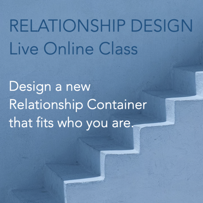 APR. 2020 Blueprint of We: Relationship Design: Transitions - 2-Part ONLINE CLASS