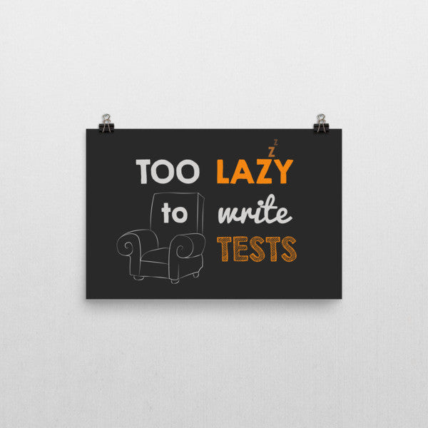 Too Lazy to To Test: Poster