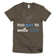 Too Busy To Write Tests: Women's Tee