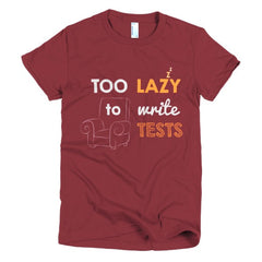 Too Lazy To Write Tests: Women's Tee