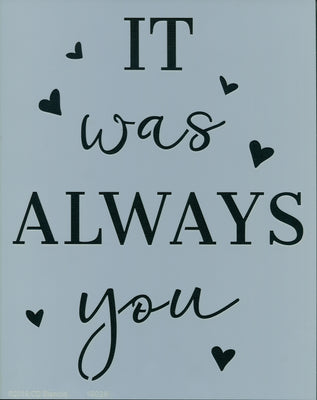 It Was Always You Stencil