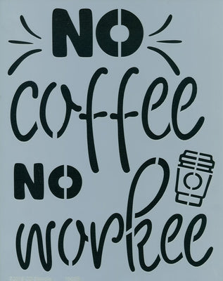 No Coffee No Workee Stencil