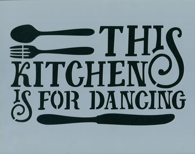 This Kitchen is For Dancing Stencil