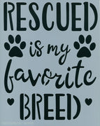 Rescue Is My Favorite Breed Stencil