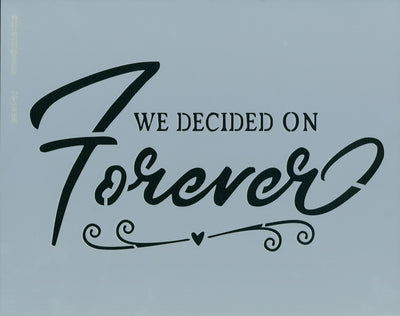 We Decided on Forever Stencil
