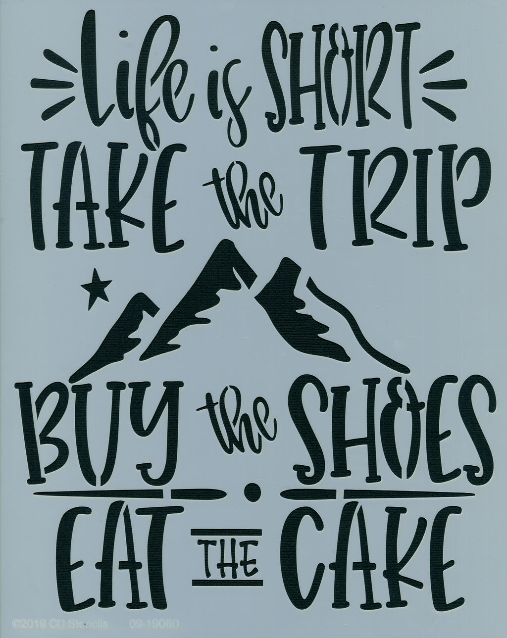 Buy the Shoes, Eat the Cake Stencil