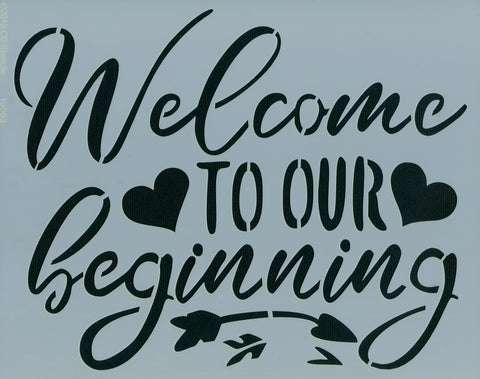 Welcome to Our Beginning Stencil