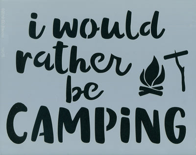 I Would Rather Be Camping
