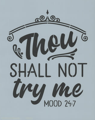 Thou Shall Not Try Me Stencil