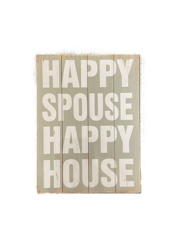 Sign Happy Spouse Happy House