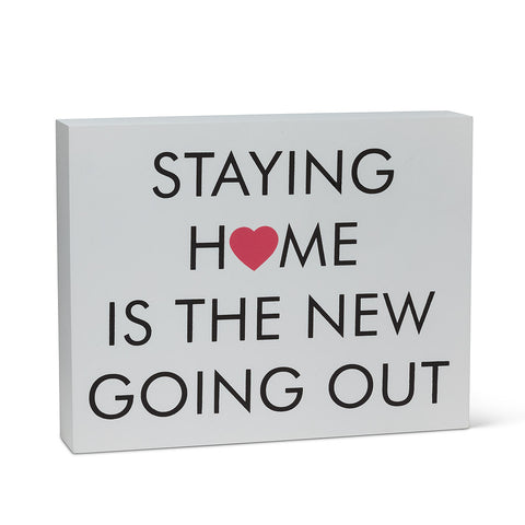 Sign Staying Home