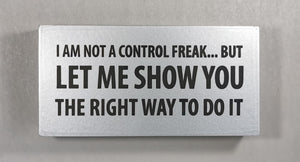 Control Freak Sign