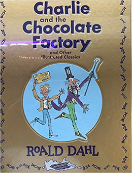 Charlie and the Chocolate Factory and Other Illustrated Classics (Barnes & Noble Collectible Editions)