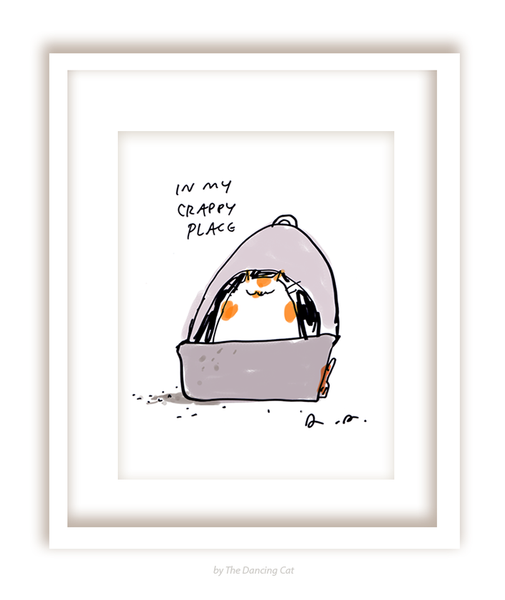 In My Crappy Place - Fine Art Print