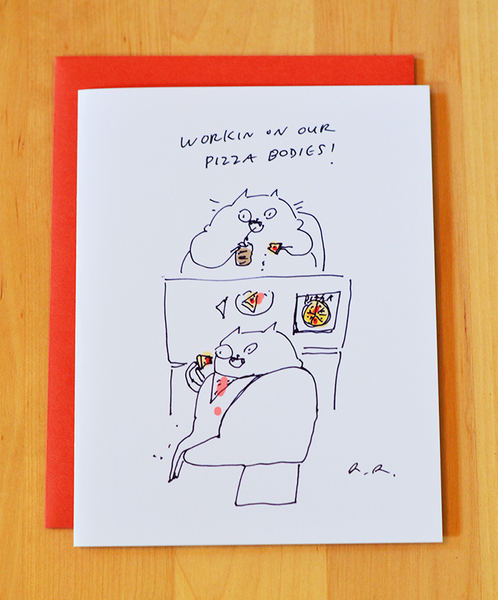 Workin on our pizza bodies- Cat Card