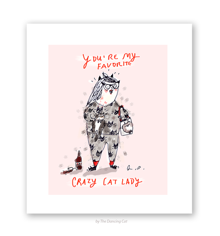 You're My Favorite Crazy Cat Lady Print