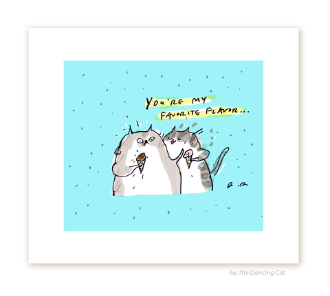 You're My Favorite Flavor- Fine Art Print- On Sale