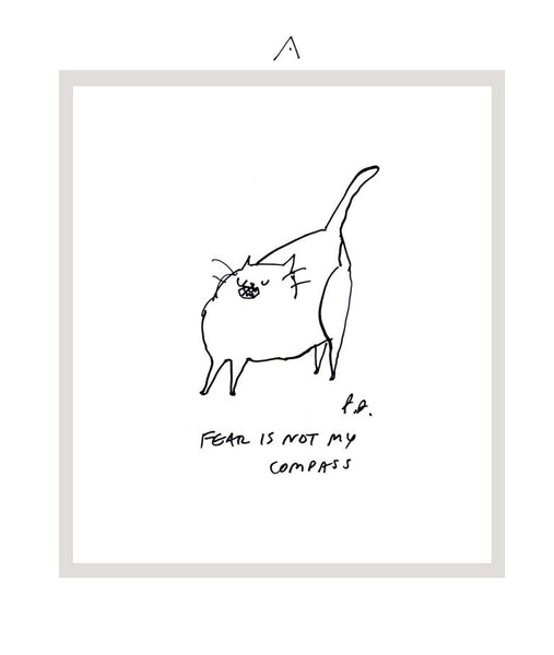 Fear is not my compass- Inspirational Cat Print