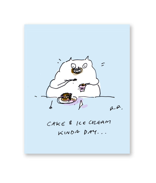 Cake and ice cream kinda day - Funny Cat Card