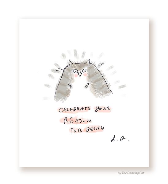 Celebrate Your Reason for Being - Cat Print