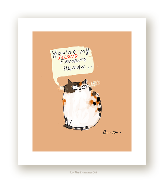 You're My Second Favorite Human - Cat Print