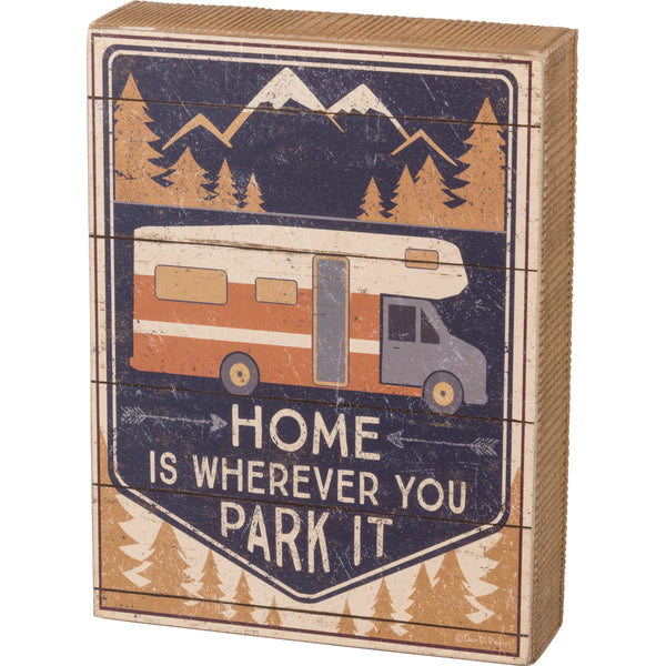 Home is Where You Park It Box Sign