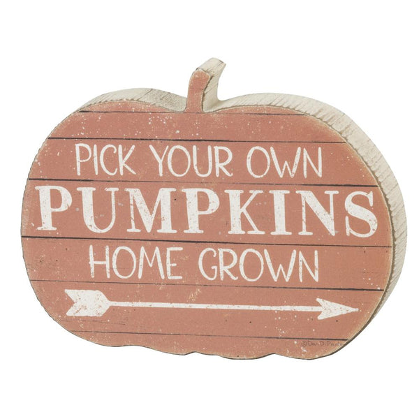 Pick Your Own Home Grown Pumpkins Shelf Sitter