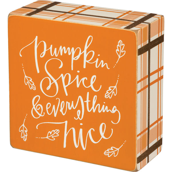 Pumpkin Spice & Everything Nice Box Sign
