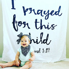 I Prayed for This Child Swaddle Blanket