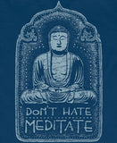 Don't Hate Meditate Women's Organic Cotton T-Shirt