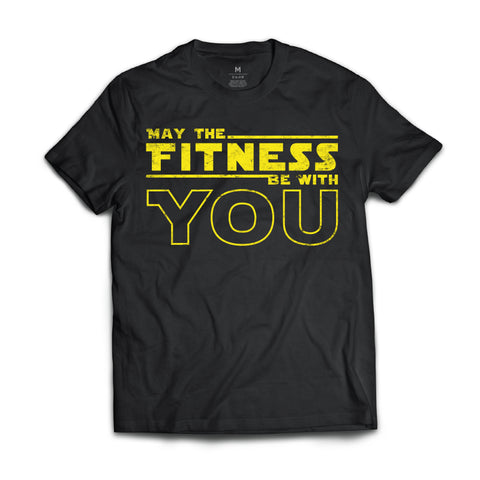 May The Fitness Be With You (Galaxy Black) - Tee